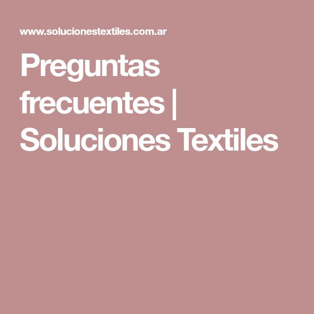 Preguntas frecuentes | Soluciones Textiles