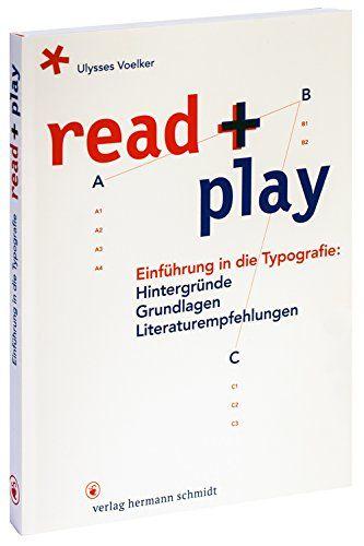 Amazon.de: read + play: Einführung in die Typografie: Hintergründe, Grundlagen - Jean Ulysses Voelker: Bücher