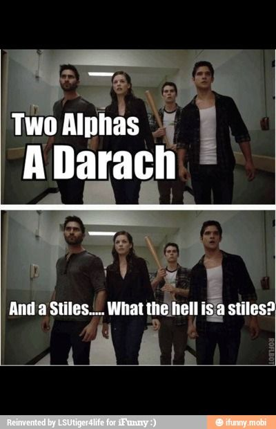 Stiles- A sexy sexy sexy, sarcastic male in Teen Wolf, the best friend of Scott. Played by the magnificent Dylan O'Brien.