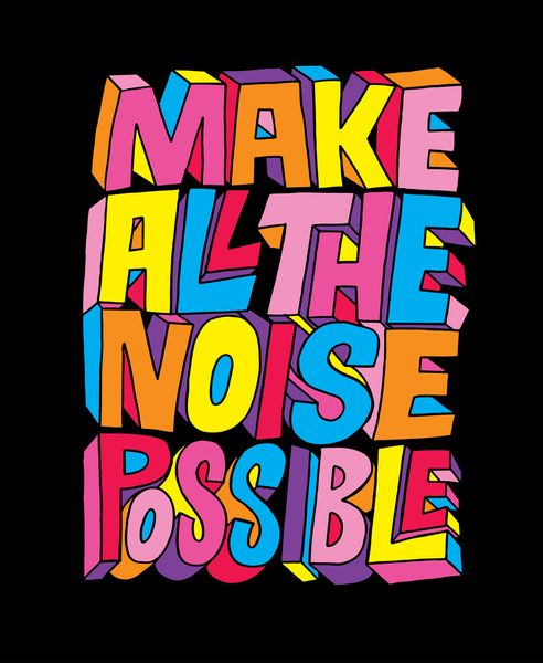 Make all the noise possible! Art Print