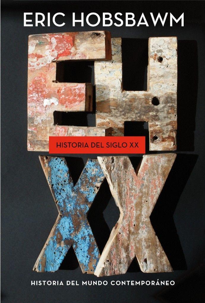 Historia del siglo XX : 1914-1991 / Eric Hobsbawm. Crítica, 2012