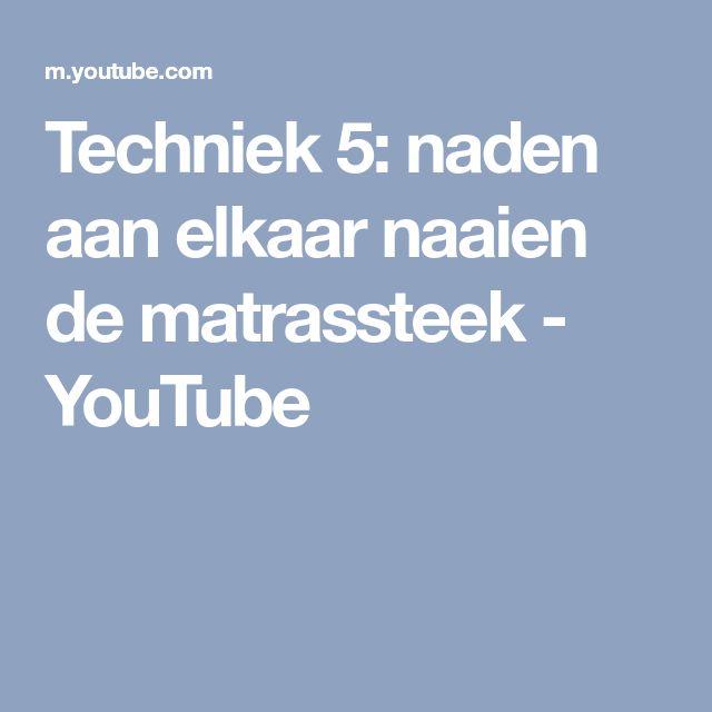 Techniek 5 Naden Aan Elkaar Naaien De Matrassteek Youtube Haken