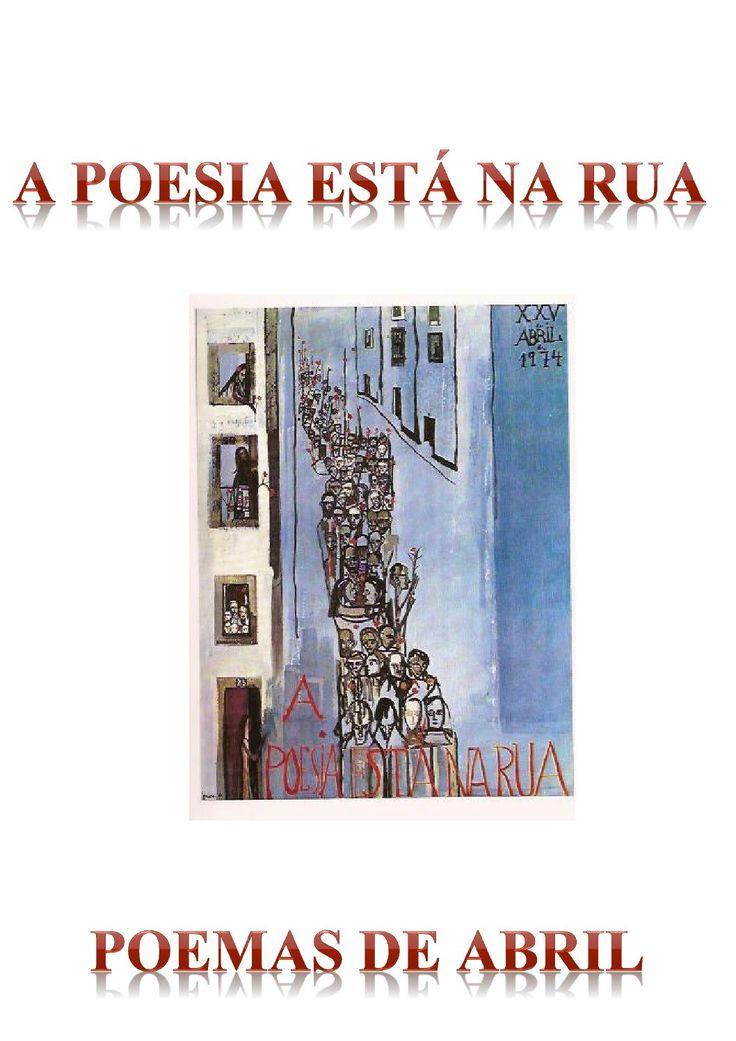 A poesia está na rua - poemas de abril  Breve coletânea de poemas, de autores portugueses, alusivos ao 25 de abril e ao tema da liberdade BIBLIOTECAS ESCOLARES AGRUPAMENTO DE ESCOLAS N.º 3 DE ELVAS ANO LETIVO DE 2014-2015