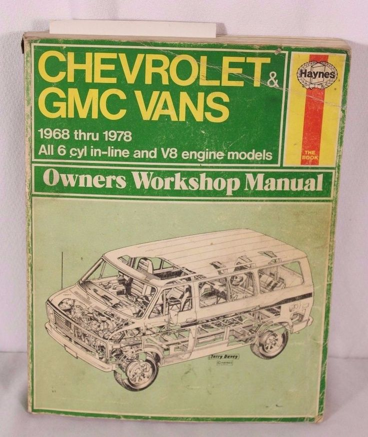 Haynes Chevrolet & GMC Vans 1968-1978 Owners Workshop Manual 6Cyl In-line V8