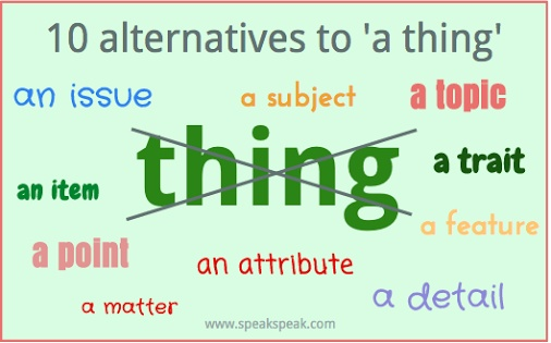 http://speakspeak.com/vocabulary-articles/10-alternative-words-for-thing