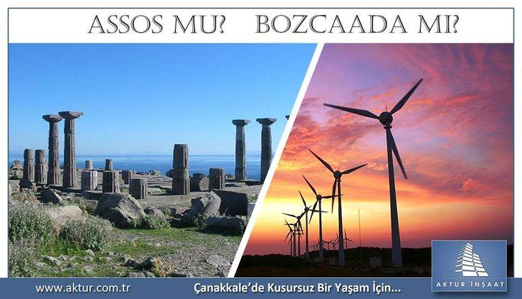Sizce Assos mu? Bozcaada mı? #Akturİnşaat #Çanakkale www.aktur.com.tr