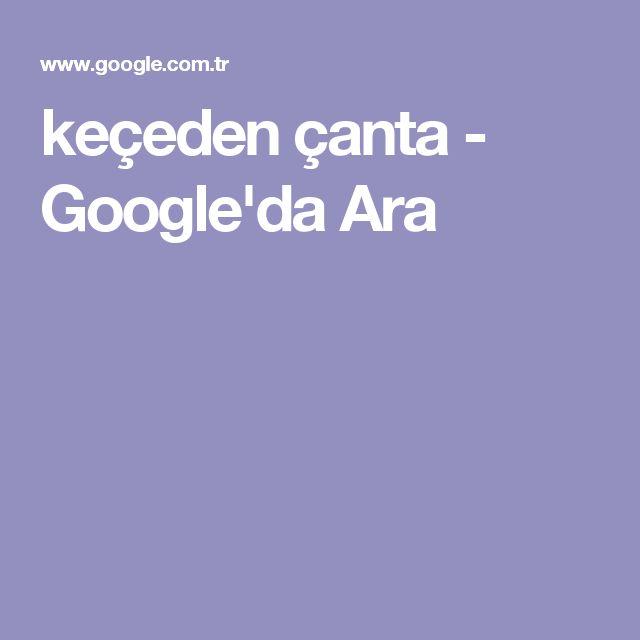 keçeden çanta - Google'da Ara