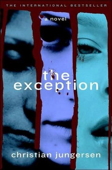 DENMARK: The Exception by Christian Jungersen. When two of the four women who work at the Danish Centre for Genocide Studies begin receiving death threats, they suspect that they are being stalked by Mirko Zigic, a Bosnian torturer and war criminal, but as they try to track down the source of the threats, they discover that it could be someone in their very midst.