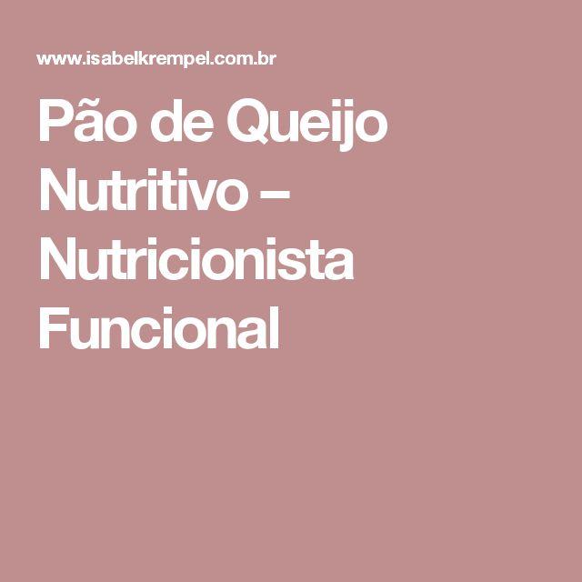Pão de Queijo Nutritivo – Nutricionista Funcional