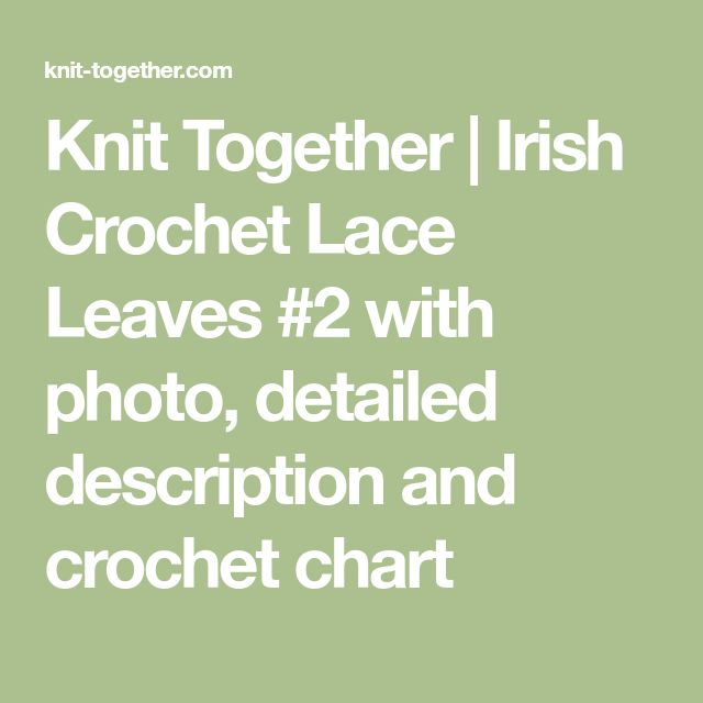 Knit Together | Irish Crochet Lace Leaves #2 with photo, detailed description and crochet chart