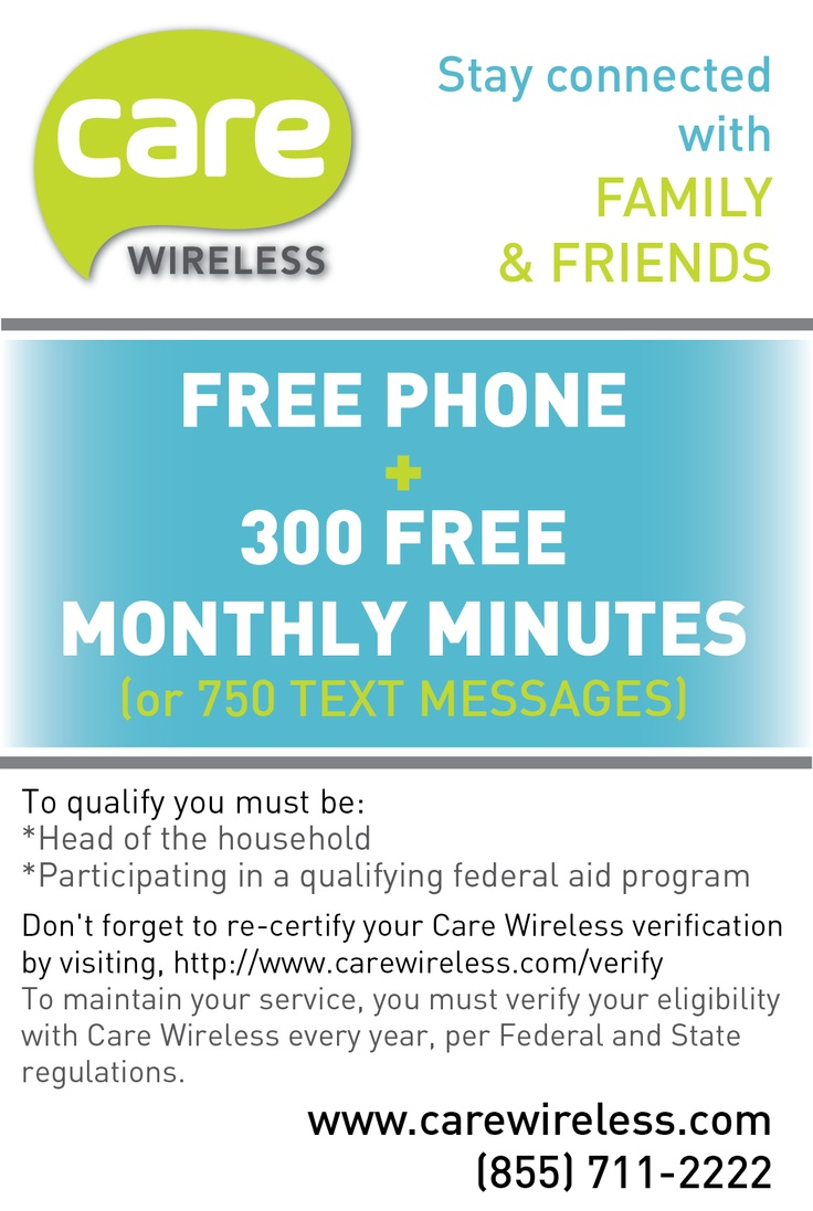 Just make sure you meet all of the following eligibility requirements and you will be able to receive your FREE Care Wireless Phone with 300 FREE Monthly Minutes.