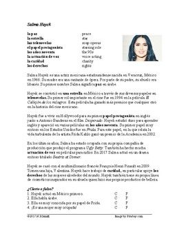 This reading is a biography of the famous Mexican actress Salma Hayek. It includes a bit about her early life, rise to fame and successful films. Reading Includes a glossary of new vocabulary and a short reading comprehension section. Vocab includes: