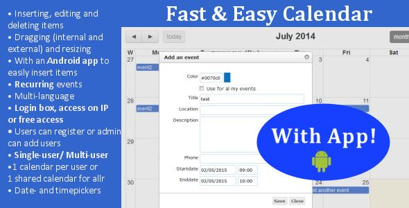 Fast & Easy Calendar with app . A complete JavaScript calendar, with the base jQuery Fullcalendar and a PHP/MySQL backend.Insert, update, resize, drag and drop items fast and easy with ajax calls.- It contains a nice edit dialog for changing items with datepickers and timepickers. You can also give calendar items a custom color.-