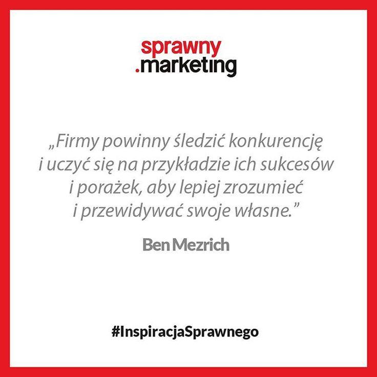 Firmy powinny śledzić konkurencję i uczyć się na przykładzie ich sukcesów i porażek, aby lepiej zrozumieć i przewidywać swoje własne. - Ben Mezrich