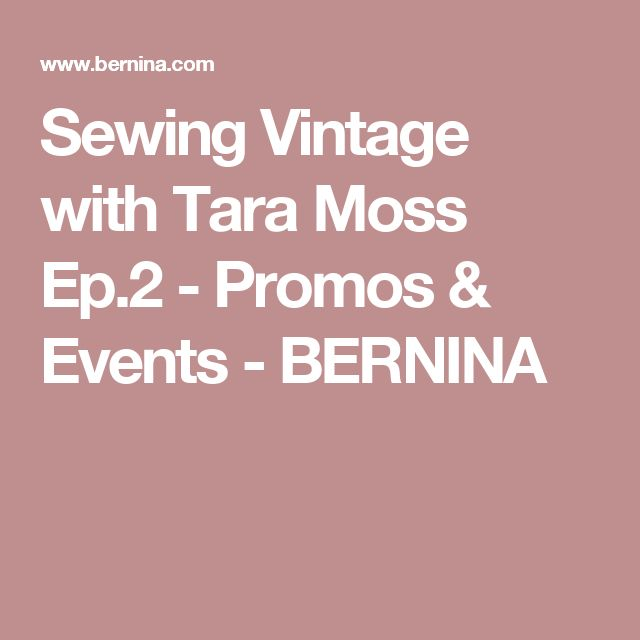 Sewing Vintage with Tara Moss Ep.2 - Promos & Events - BERNINA