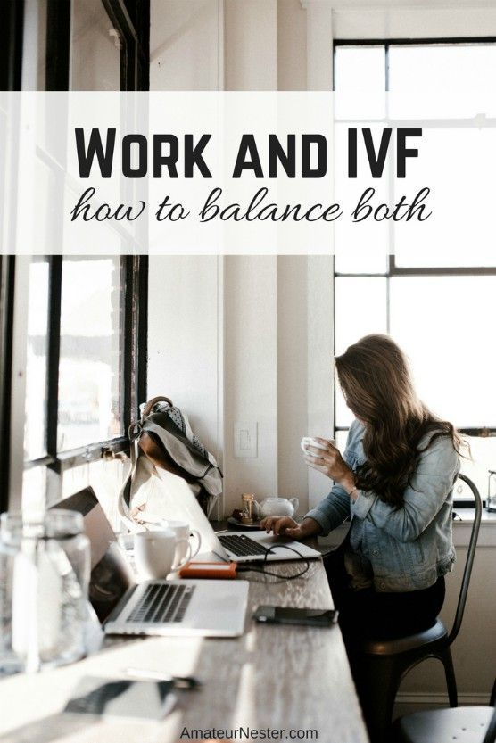Balancing Work and IVF | Infertility and IVF | Website