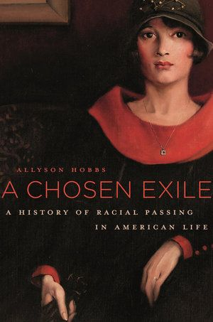 A Chosen Exile: Black People Passing in White America - black people living as whites. A tragic loss of community.