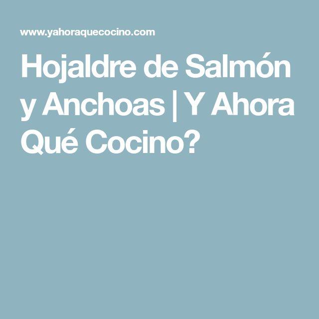Hojaldre de Salmón y Anchoas | Y Ahora Qué Cocino?