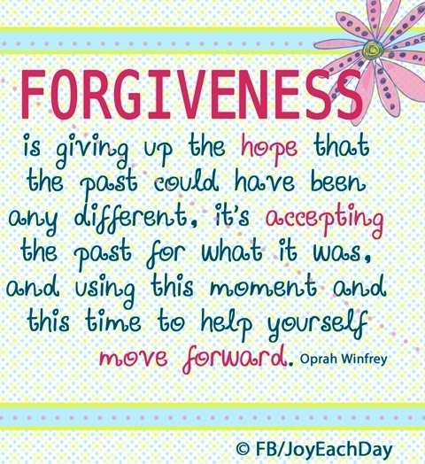 Forgiveness quote via www.Facebook.com/JoyEachDay