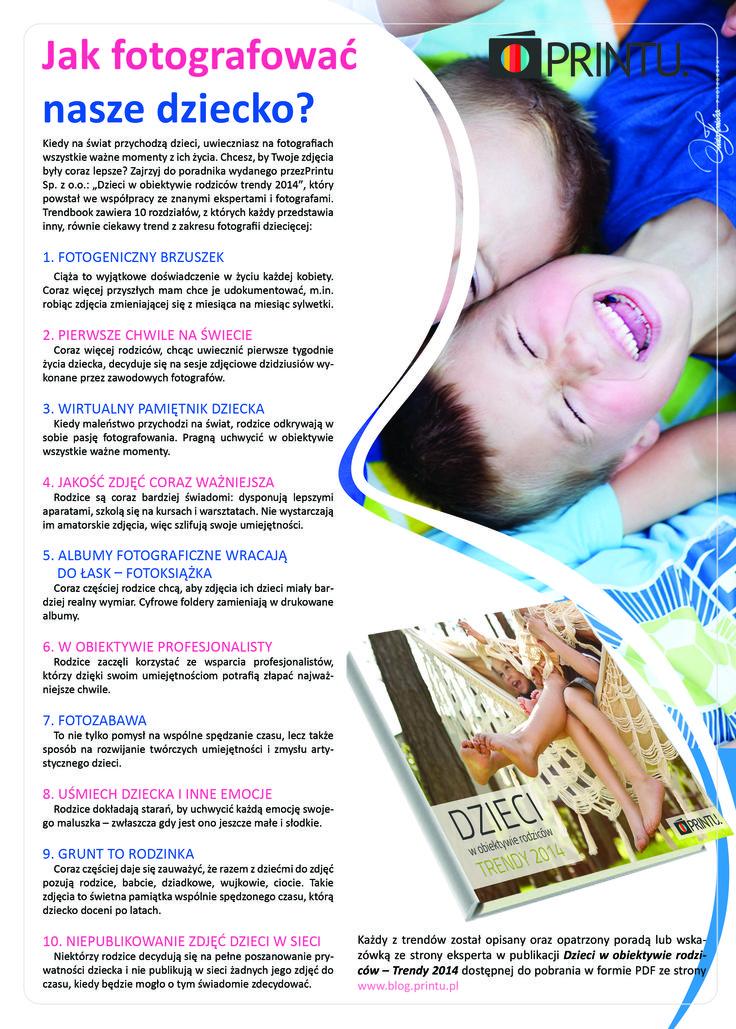 JAK FOTOGRAFOWAĆ DZIECKO? Publikacja do pobrania tutaj: http://blog.printu.pl/2014/05/21/dzieci-w-obiektywie-rodzicow-trendy-2014/