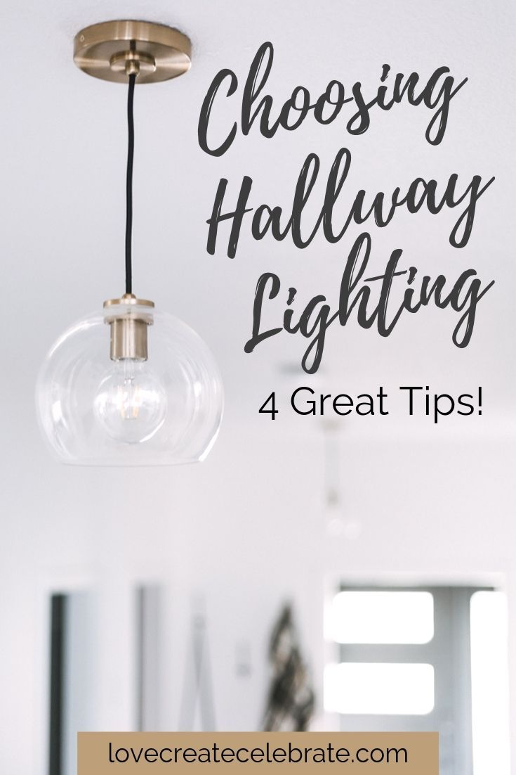 4 Tips For Choosing Hallway Lights Love Create Celebrate Hallway Lighting Hallway Light Fixtures Modern Hallway