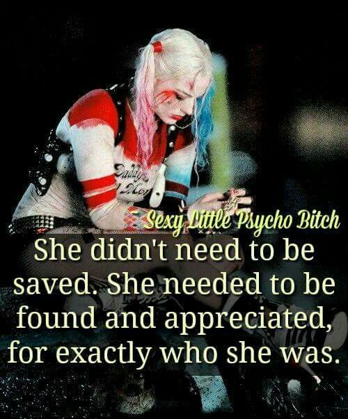 She didn't need to be saved. She needed to be found and appreciated for exactly who she was. Harley Quinn.