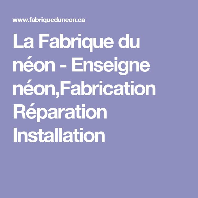La Fabrique du néon - Enseigne néon,Fabrication Réparation Installation
