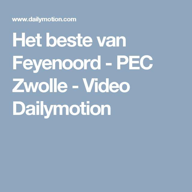 Het beste van Feyenoord - PEC Zwolle - Video Dailymotion