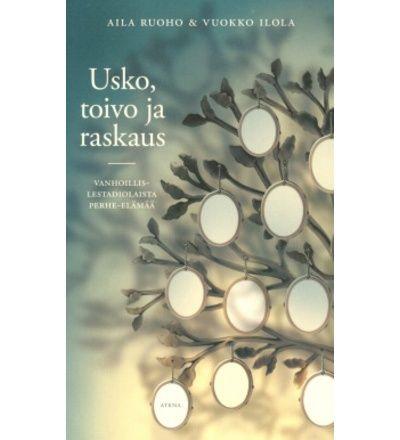 Aila+Ruoho,+Vuokko+Ilola:+Usko,+toivo+ja+raskaus.+Vanhoillislestadiolaista+perhe-elämää+pokkari+|+Karkkainen.com+verkkokauppa