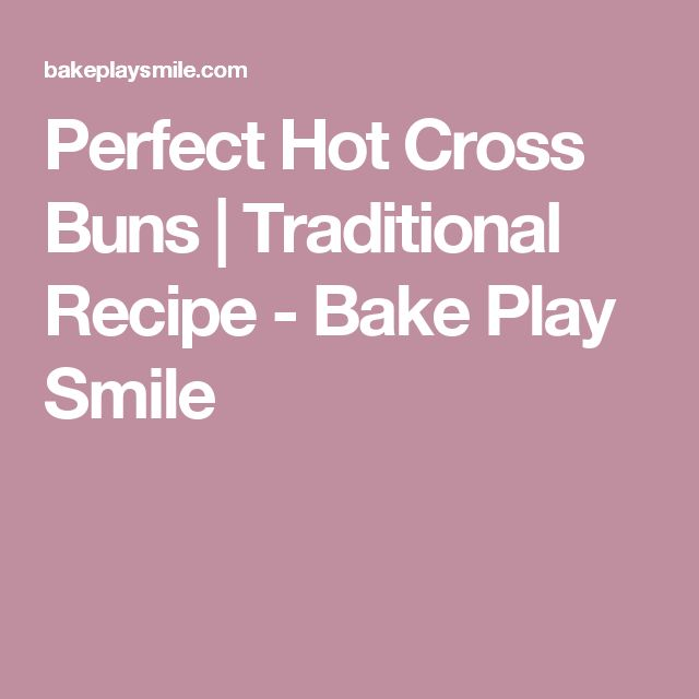 Perfect Hot Cross Buns | Traditional Recipe - Bake Play Smile