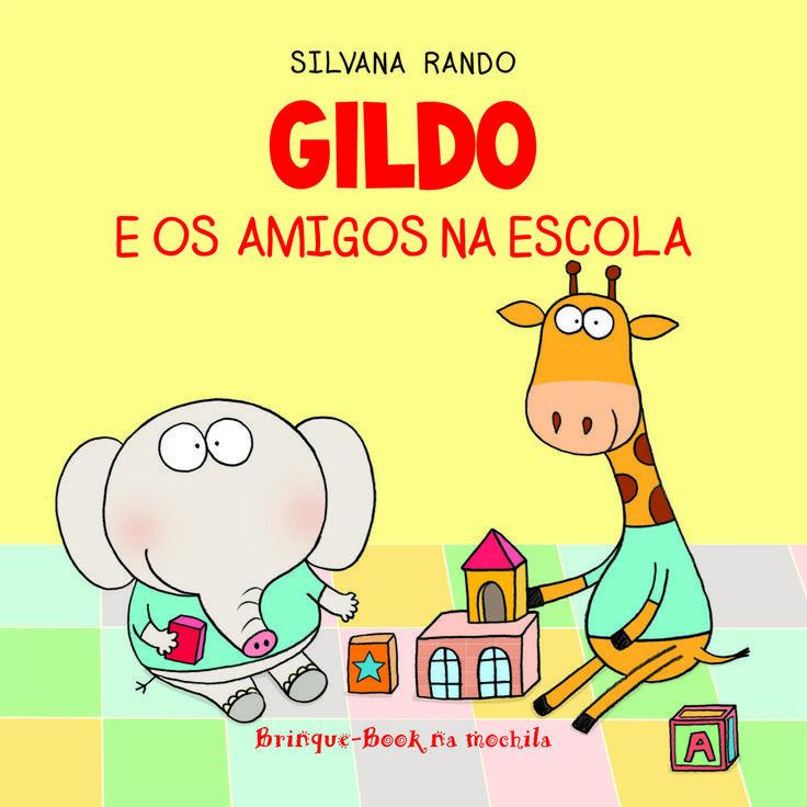 Gildo e os Amigos na Escola - Brinque Book na Mochila