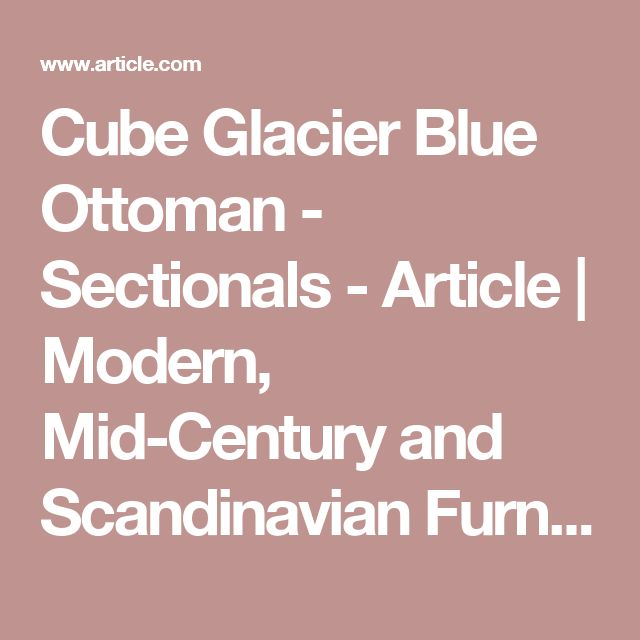 Cube Glacier Blue Ottoman - Sectionals - Article | Modern, Mid-Century and Scandinavian Furniture