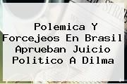 http://tecnoautos.com/wp-content/uploads/imagenes/tendencias/thumbs/polemica-y-forcejeos-en-brasil-aprueban-juicio-politico-a-dilma.jpg Dilma Rousseff. Polemica y forcejeos en Brasil aprueban juicio politico a Dilma, Enlaces, Imágenes, Videos y Tweets - http://tecnoautos.com/actualidad/dilma-rousseff-polemica-y-forcejeos-en-brasil-aprueban-juicio-politico-a-dilma/
