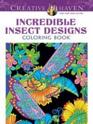 Creative Haven Incredible Insect Designs Coloring Book Books