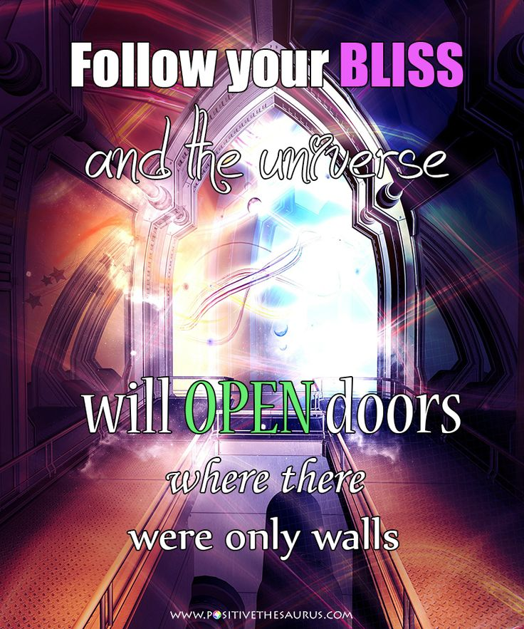 "Inspirational quote by Joseph Campbell ""Follow your bliss and the universe will open doors where there were only walls"". #QuoteSaurus #InspirationalQuotes #PositiveSaurus #JosephCampbell www.positivethesaurus.com"