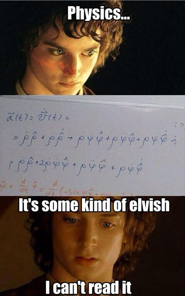 Funny Pictures Of The Day – 97 Pics. Physics...its some kind of elvish...I can't read it. Science jokes. Lord of the Rings
