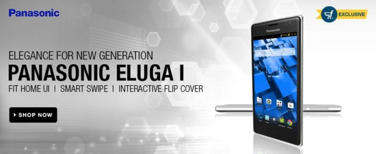Elegance for New generation on Panasonic Smart Phones! Panasonic Eluga I android mobile exclusively launch at Flipkart  Fit Home UI! Smart Swipe! Interactive Flip Cover!