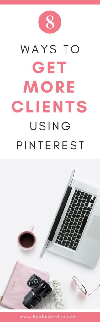Want to know how to get more clients using Pinterest? Click here to find out how: http://hobbesandco.com/index.php/2016/06/20/8-ways-get-clients-using-pinterest/