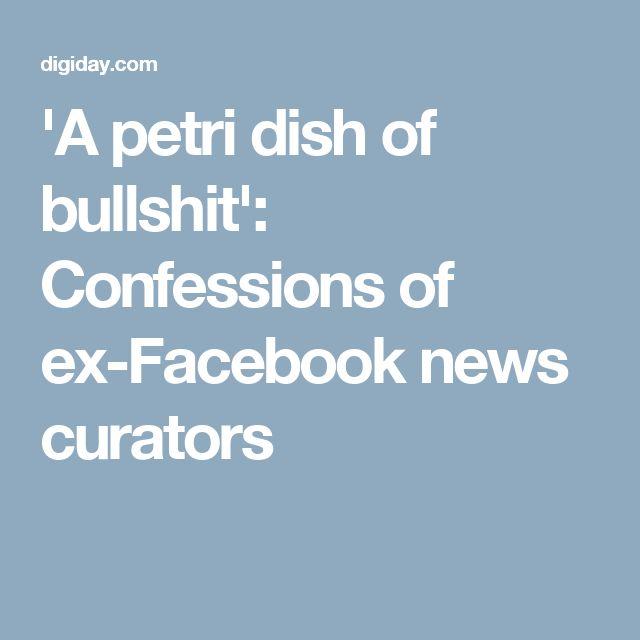 'A petri dish of bullshit': Confessions of ex-Facebook news curators