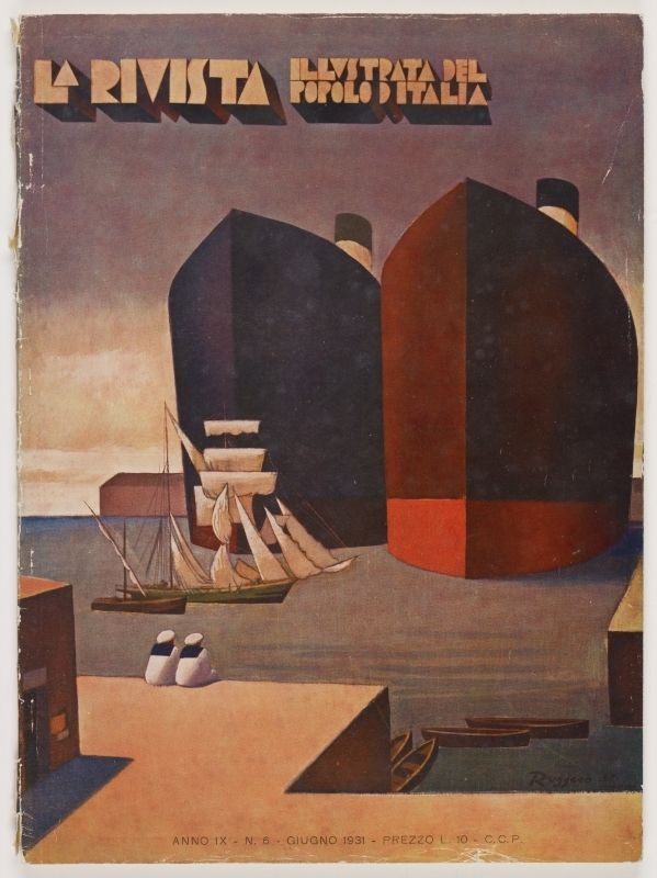 La rivista illustrata del popolo d'Italia - La Rivista, anno IX, n. 6 (Giugno, 1931), front cover: [Moderne Illustration of two large ocean liners at dock with two small sailboats in the foreground, and two sailors sitting on the dock, signed] Ruggero