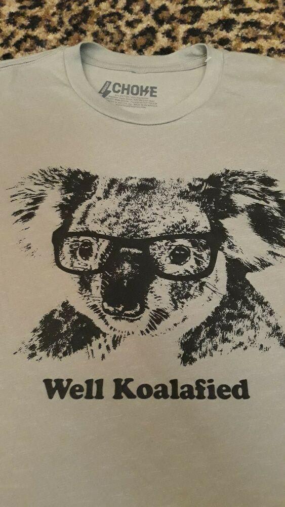 bd2de1a8 Well Koalafied Funny Smart Koala Wearing Glasses Totally Animal Humor T  Shirt M #Choke #GraphicTee