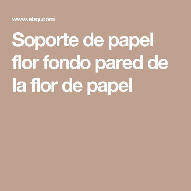 Soporte de papel flor fondo  pared de la flor de papel