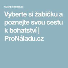 Vyberte si žabičku a poznejte svou cestu k bohatství | ProNáladu.cz