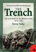 The Trench: Life and Death on the Western Front 1914-1918