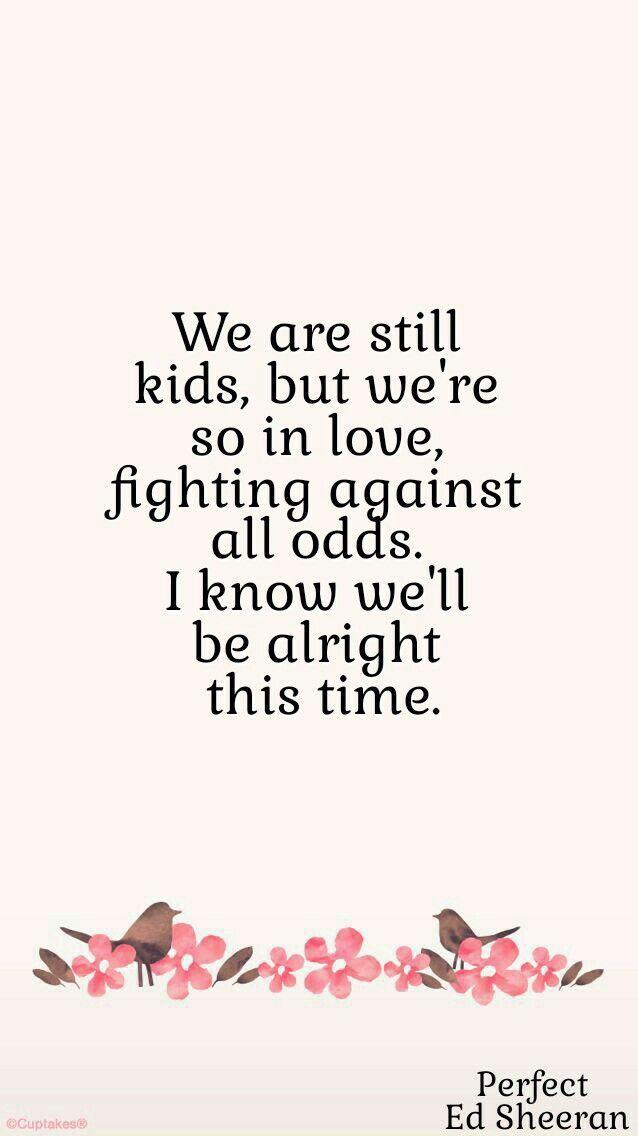 Ed Sheeran - Perfect Ainda somos crianças, mas estamos tão apaixonados Lutar contra todas as probabilidades Eu sei que estaremos bem esta vez