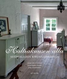 Haltiakuusen alla. Suomalaisia kirjailijakoteja.  Kaikki tunnetut museona toimivat suomalaiset kirjailijakodit.