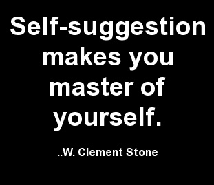 Self-suggestion makes you master of yourself. W. Clement Stone Click-> https://www.LawofAttractionSecrets.ca