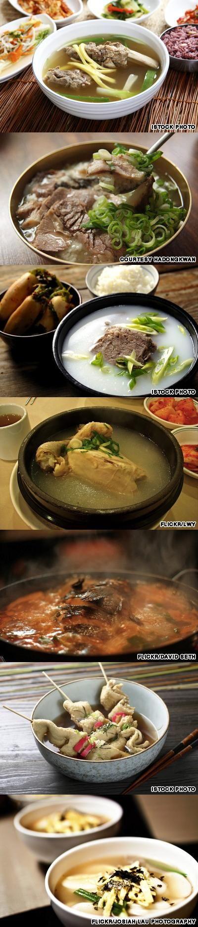 7 Korean soups up to bottom: Galbitang (갈비탕)/ Beef ribs soup - Gomtang (곰탕)/ Oxtail soup - Seolleongtang (설렁탕)/ Brisket soup - Samgyetang (삼계탕)/ Chicken soup - Dongtae jjigae (동태찌개)/ Pollock stew - Uhmook tang (어묵탕)/ Fish cake soup - Tteokguk (떡국)/ Rice cake soup