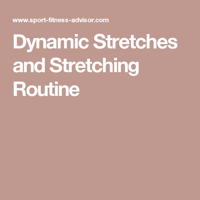 Dynamic Stretches and Stretching Routine