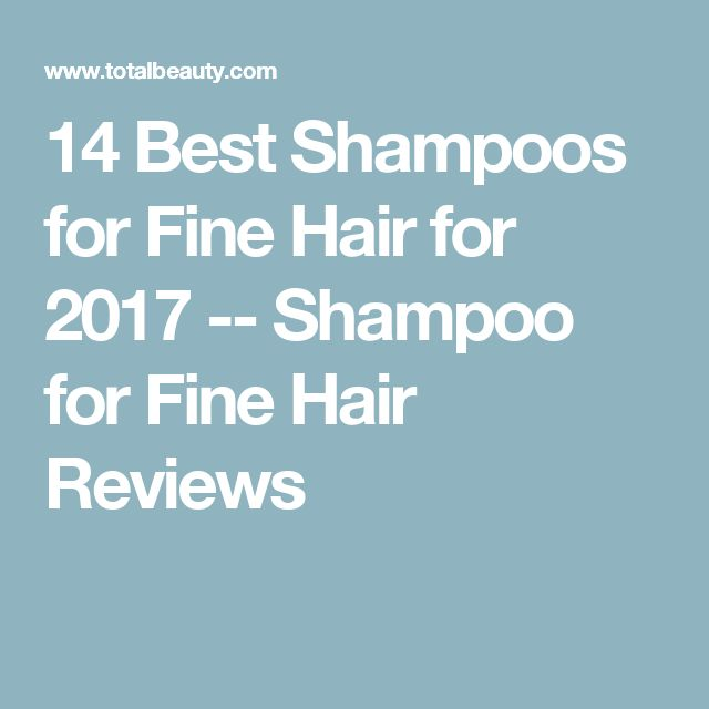 14 Best Shampoos for Fine Hair for 2017 -- Shampoo for Fine Hair Reviews